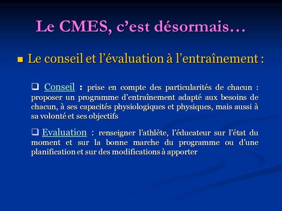 Le CMES, c'est désormais…