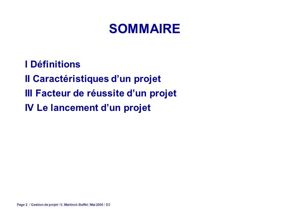 SOMMAIRE I Définitions II Caractéristiques d'un projet