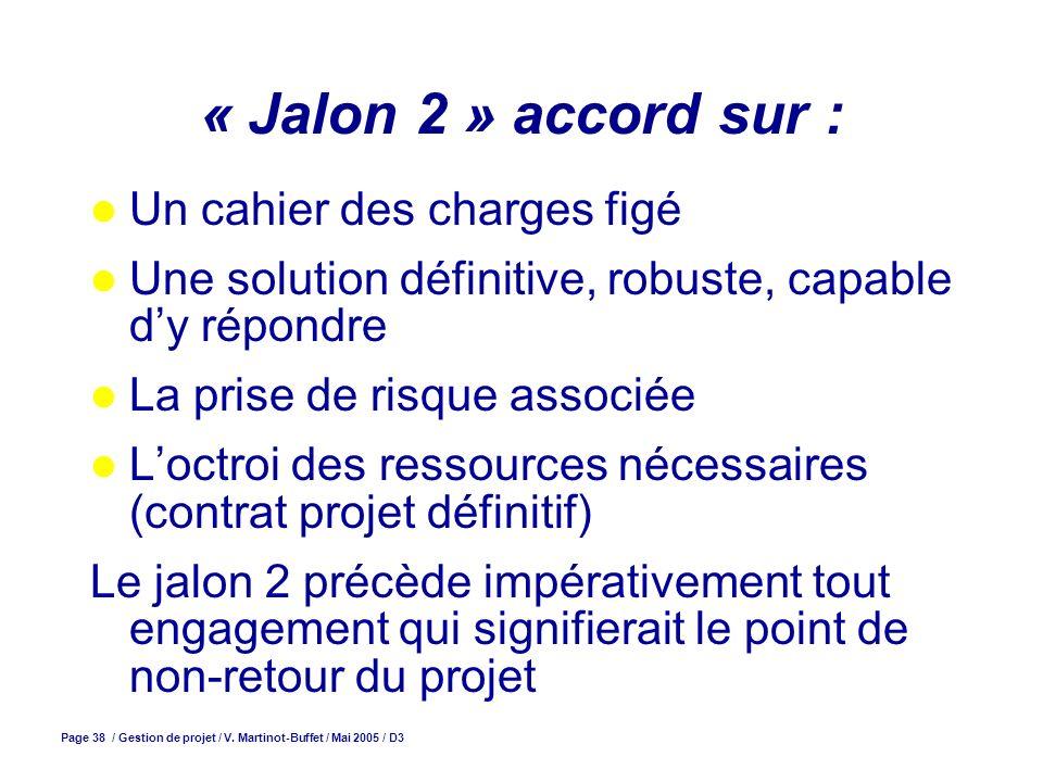 « Jalon 2 » accord sur : Un cahier des charges figé