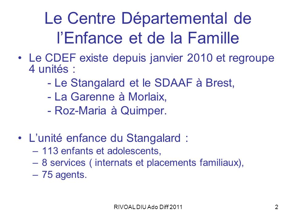 Le Centre Départemental de l'Enfance et de la Famille