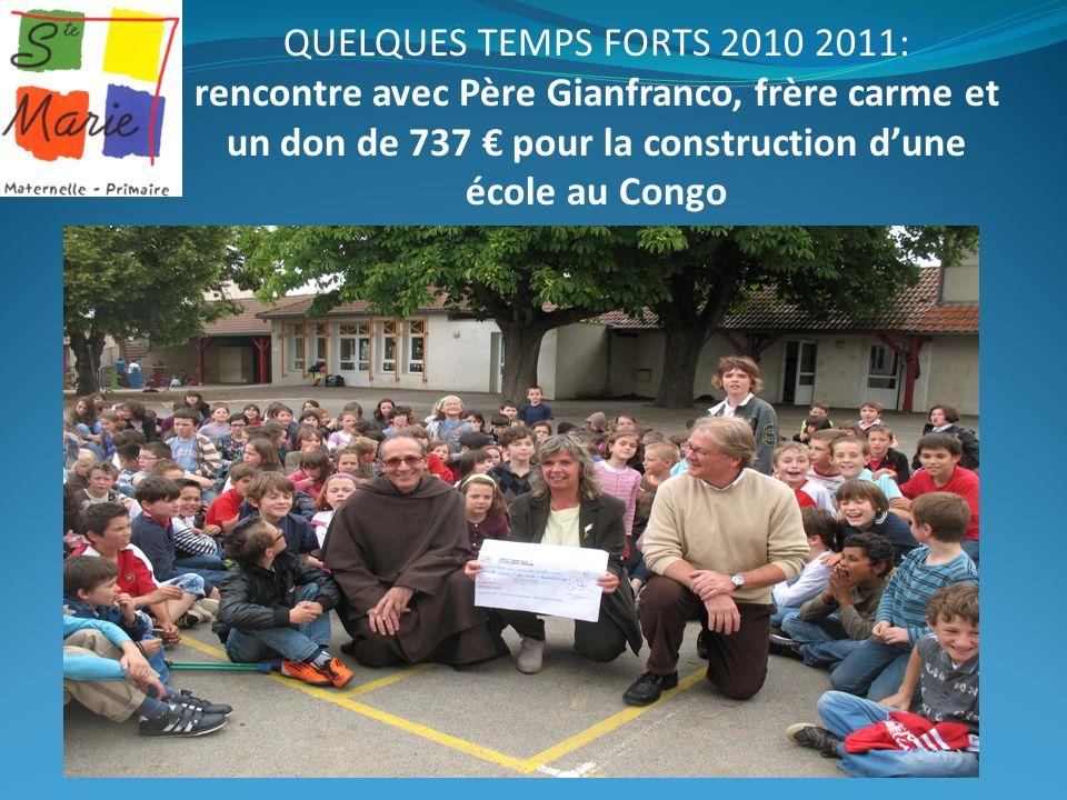 QUELQUES TEMPS FORTS 2010 2011: rencontre avec Père Gianfranco, frère carme et un don de 737 € pour la construction d'une école au Congo