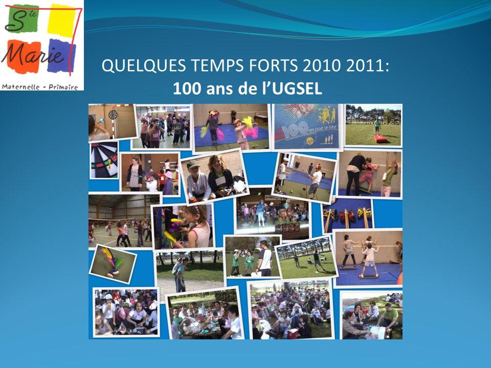 QUELQUES TEMPS FORTS 2010 2011: 100 ans de l'UGSEL