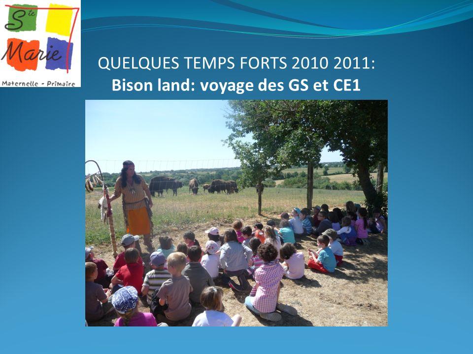 QUELQUES TEMPS FORTS 2010 2011: Bison land: voyage des GS et CE1