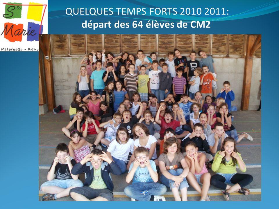 QUELQUES TEMPS FORTS 2010 2011: départ des 64 élèves de CM2