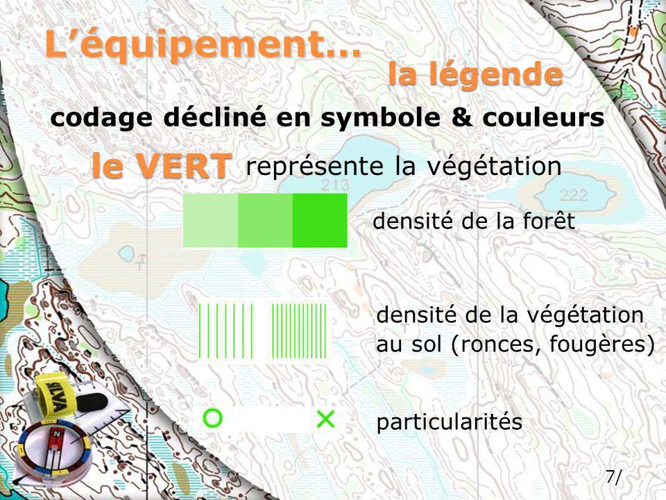 L'équipement… le VERT la légende codage décliné en symbole & couleurs
