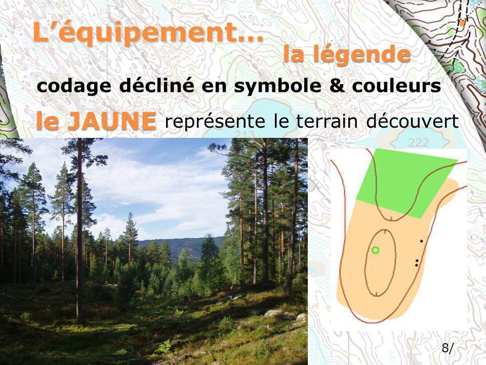 L'équipement… le JAUNE la légende codage décliné en symbole & couleurs