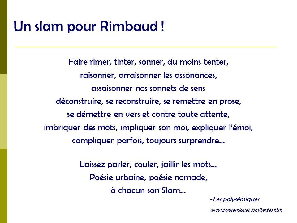 Un slam pour Rimbaud ! Faire rimer, tinter, sonner, du moins tenter,
