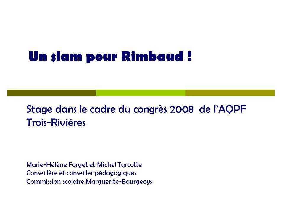 Un slam pour Rimbaud ! Stage dans le cadre du congrès 2008 de l'AQPF