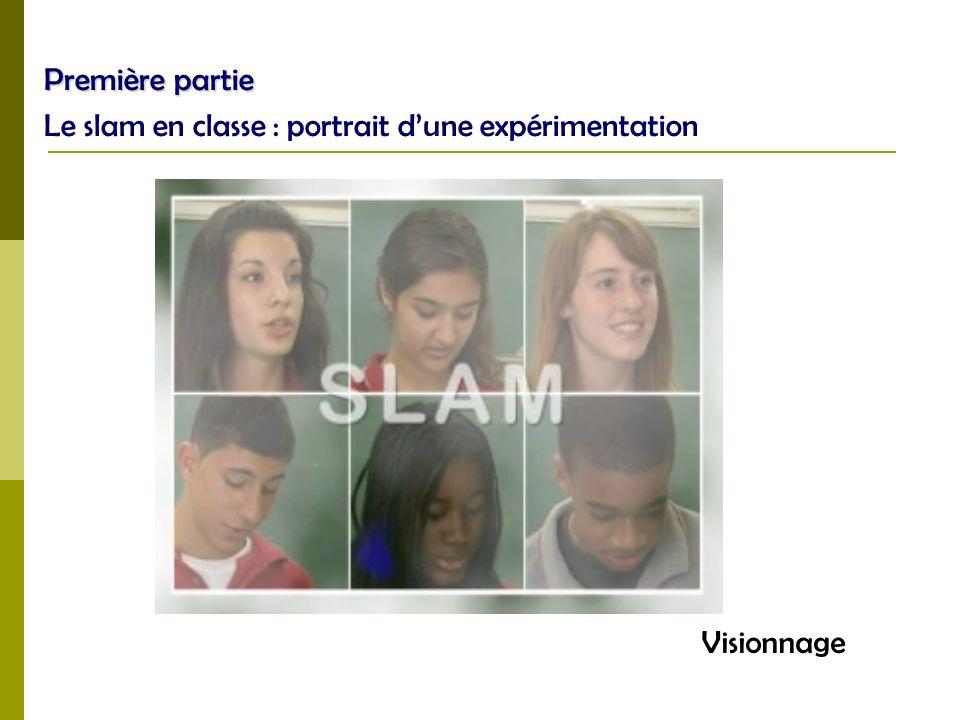 Première partie Le slam en classe : portrait d'une expérimentation Visionnage