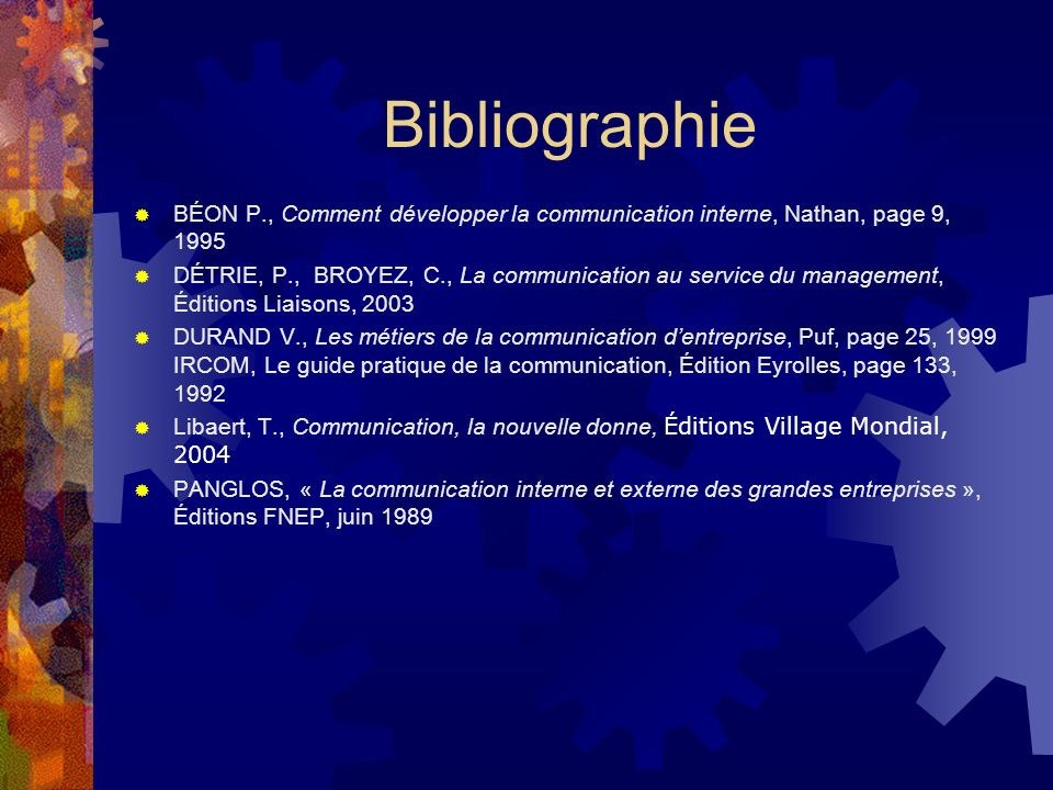 Bibliographie BÉON P., Comment développer la communication interne, Nathan, page 9, 1995.