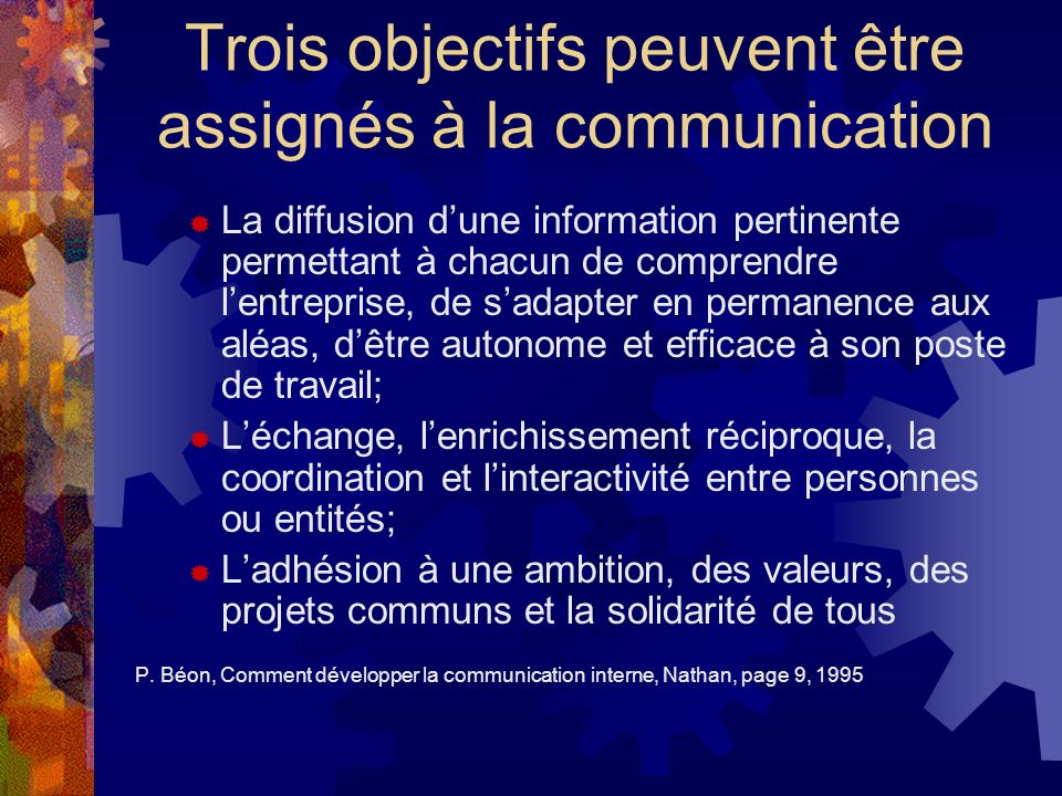 Trois objectifs peuvent être assignés à la communication