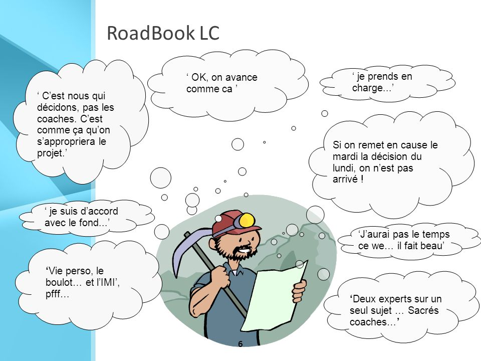 RoadBook LC ' OK, on avance comme ca ' ' je prends en charge...'