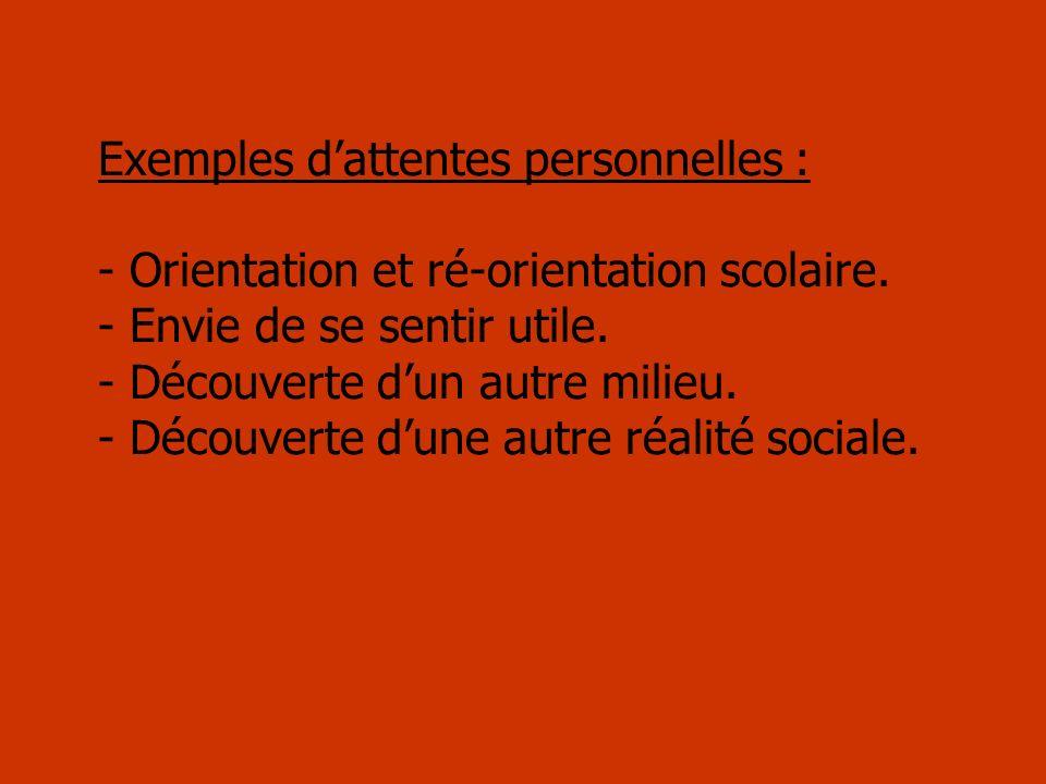 Exemples d'attentes personnelles : - Orientation et ré-orientation scolaire.