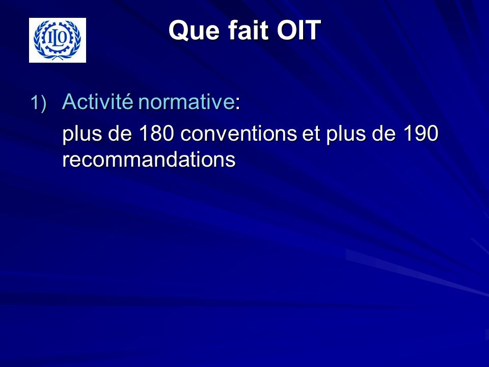 Que fait OIT Activité normative:
