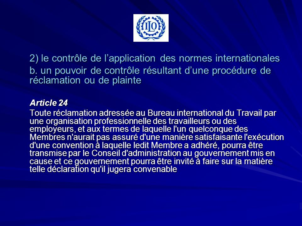 2) le contrôle de l'application des normes internationales
