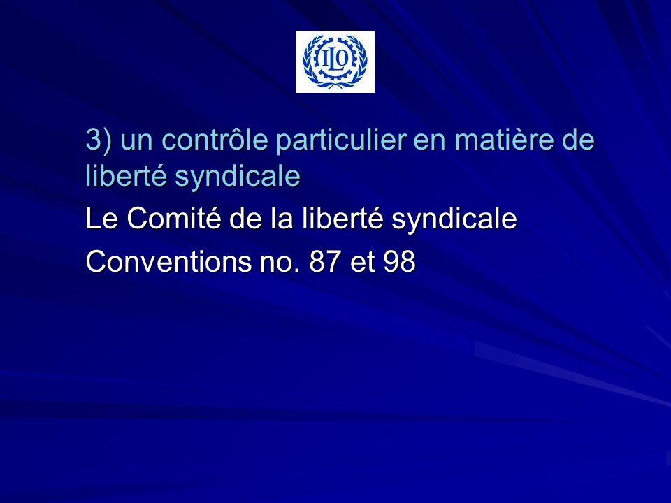 3) un contrôle particulier en matière de liberté syndicale