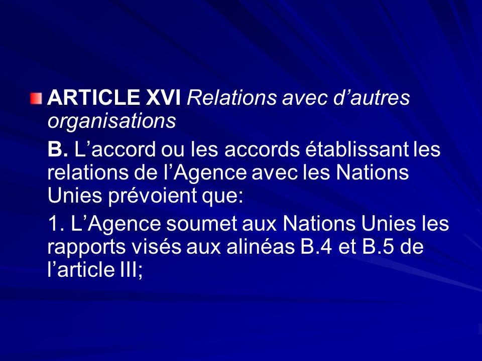 ARTICLE XVI Relations avec d'autres organisations