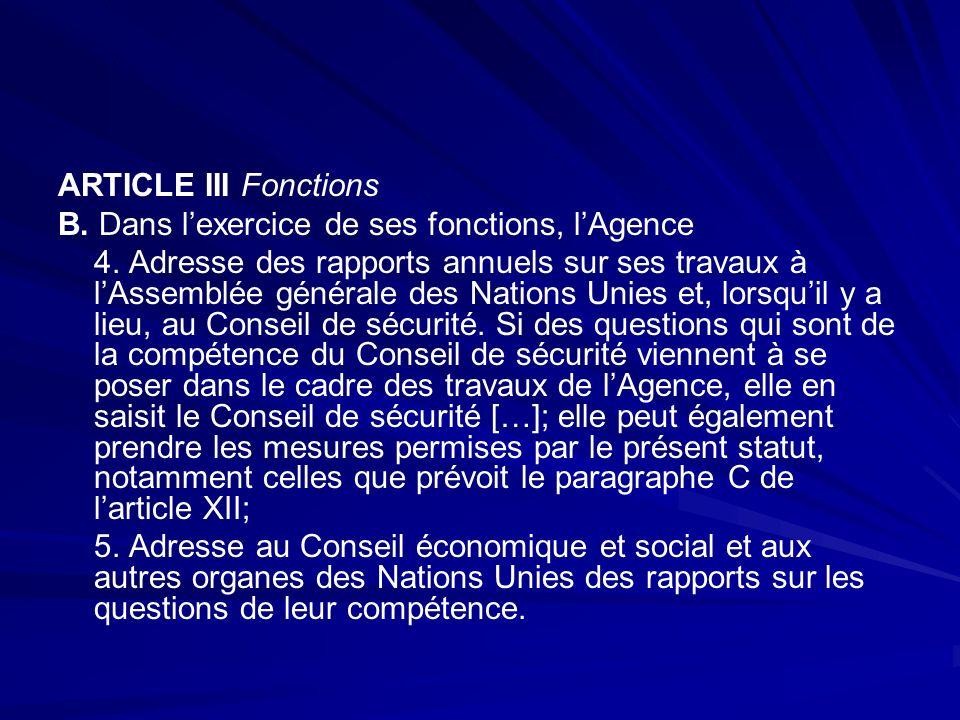 ARTICLE III Fonctions B. Dans l'exercice de ses fonctions, l'Agence.