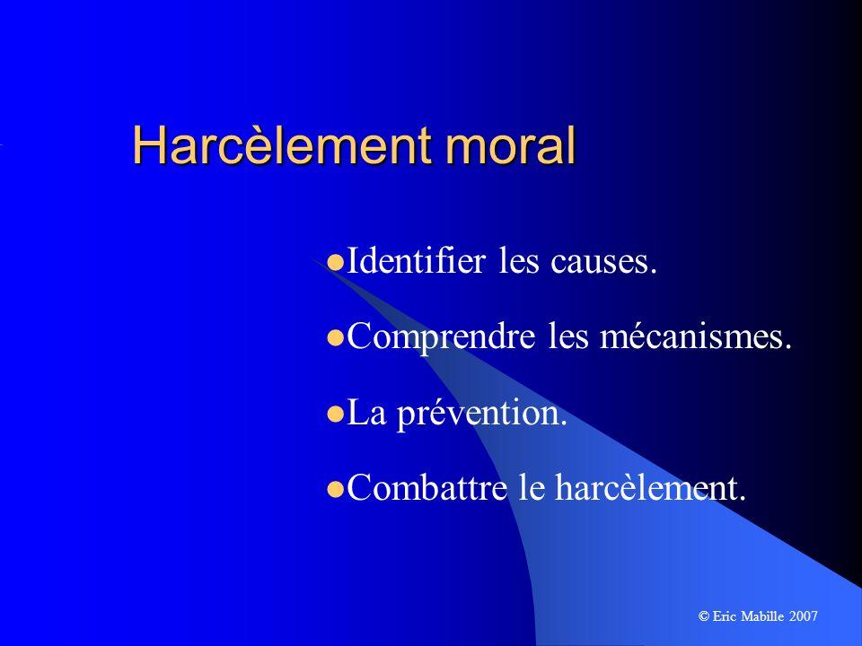 Harcèlement moral Identifier les causes. Comprendre les mécanismes.
