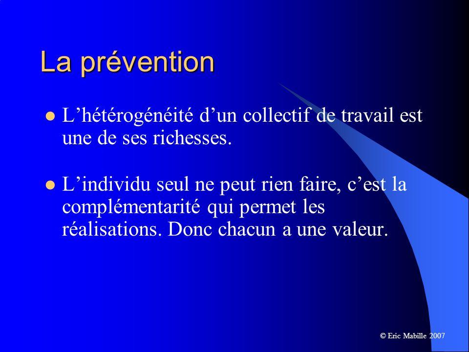 La prévention L'hétérogénéité d'un collectif de travail est une de ses richesses.