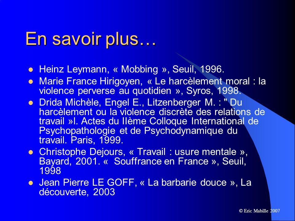 En savoir plus… Heinz Leymann, « Mobbing », Seuil, 1996.
