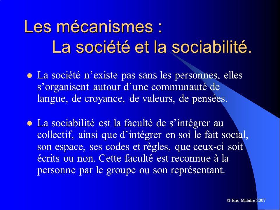Les mécanismes : La société et la sociabilité.
