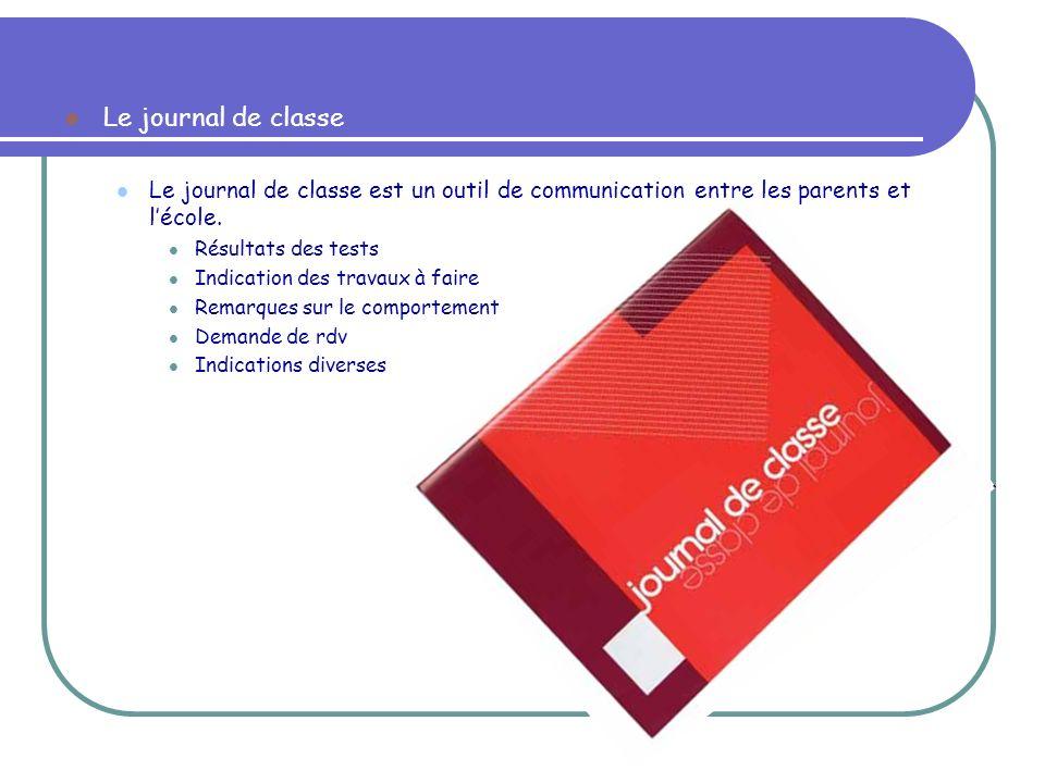 Le journal de classe Le journal de classe est un outil de communication entre les parents et l'école.