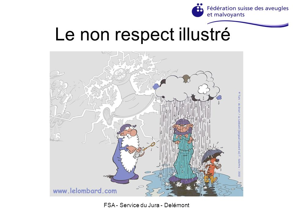 Le non respect illustré