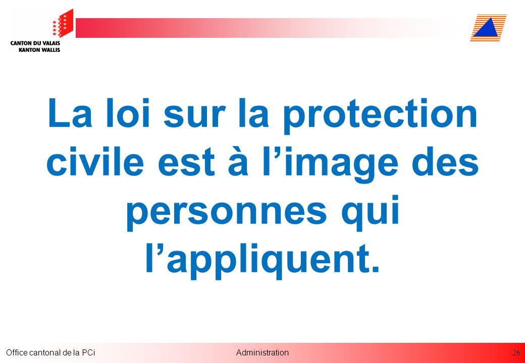 La loi sur la protection civile est à l'image des personnes qui l'appliquent.