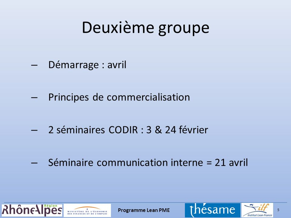Deuxième groupe Démarrage : avril Principes de commercialisation
