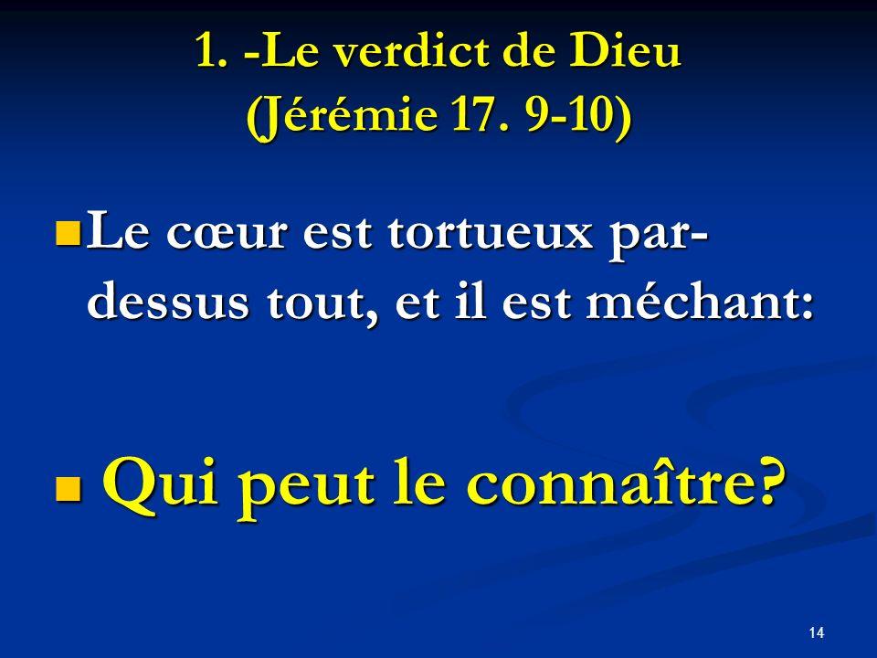 1. -Le verdict de Dieu (Jérémie 17. 9-10)