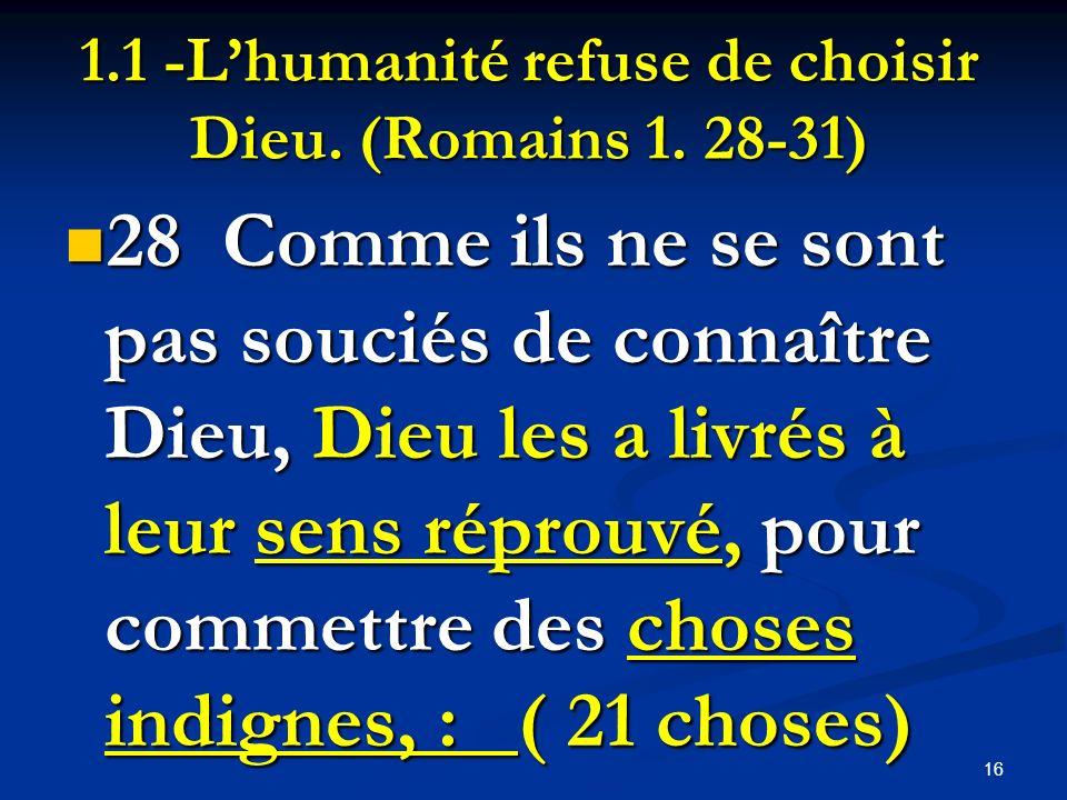 1.1 -L'humanité refuse de choisir Dieu. (Romains 1. 28-31)