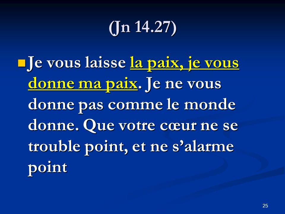 (Jn 14.27)