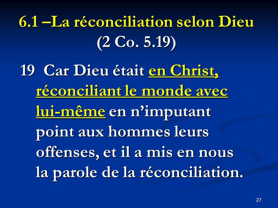 6.1 –La réconciliation selon Dieu (2 Co. 5.19)