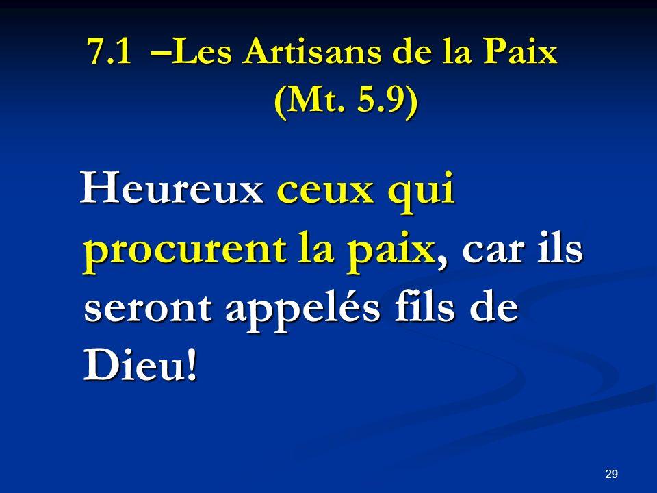 7.1 –Les Artisans de la Paix (Mt. 5.9)
