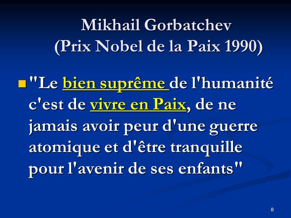 Mikhail Gorbatchev (Prix Nobel de la Paix 1990)