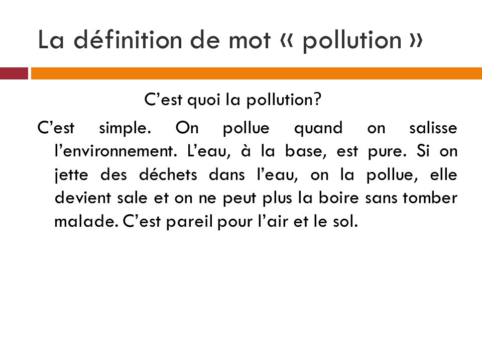 La définition de mot « pollution »