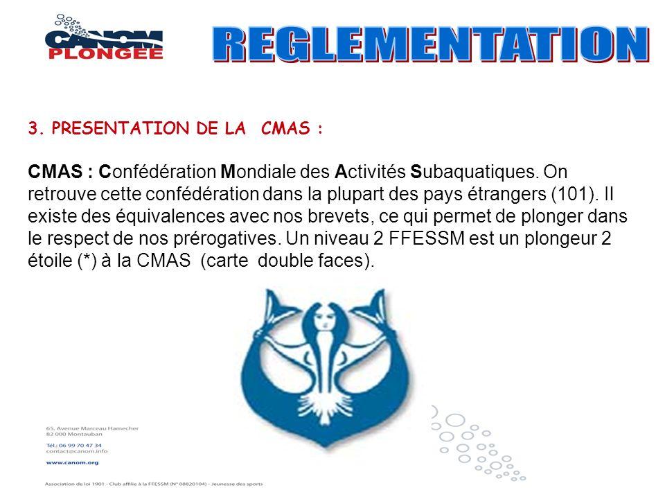 REGLEMENTATION 3. PRESENTATION DE LA CMAS :