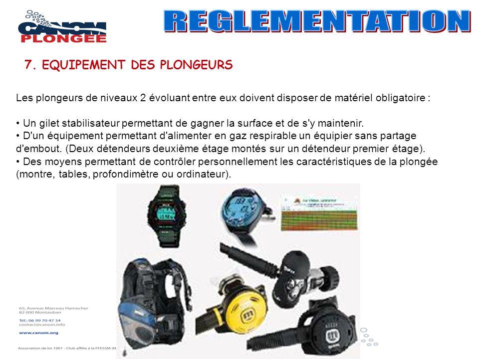 REGLEMENTATION 7. EQUIPEMENT DES PLONGEURS
