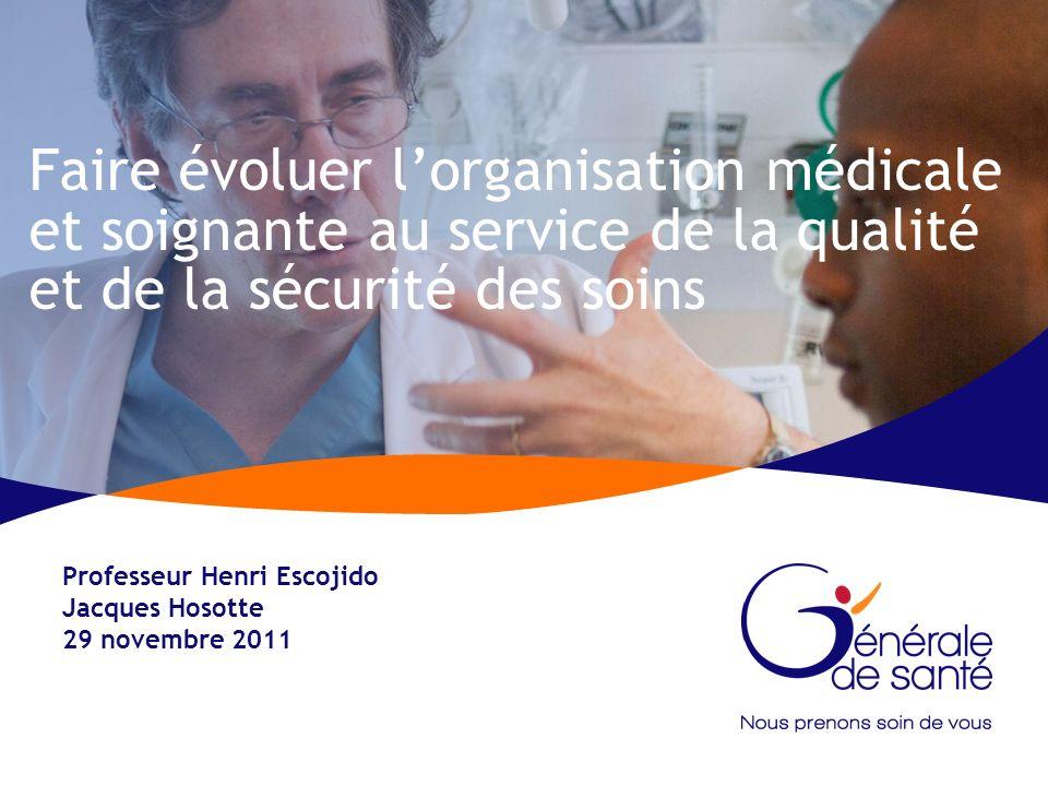 Faire évoluer l'organisation médicale et soignante au service de la qualité et de la sécurité des soins
