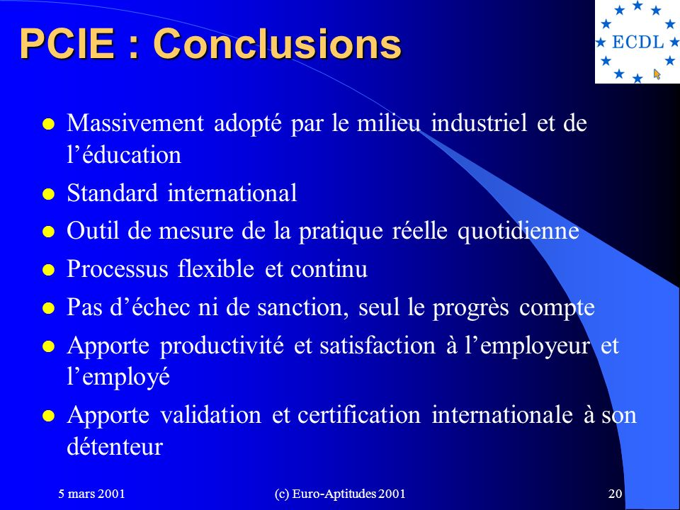 PCIE : Conclusions Massivement adopté par le milieu industriel et de l'éducation. Standard international.