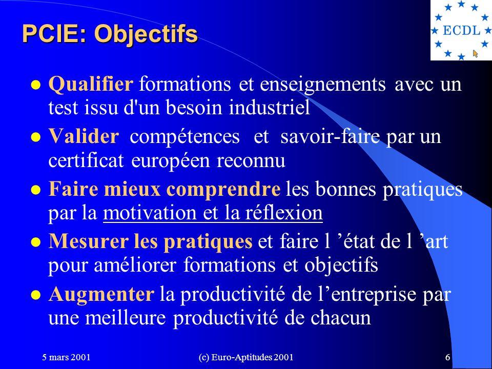 PCIE: Objectifs Qualifier formations et enseignements avec un test issu d un besoin industriel.