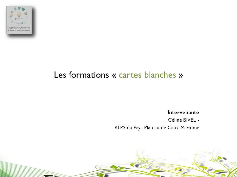 Les formations « cartes blanches »