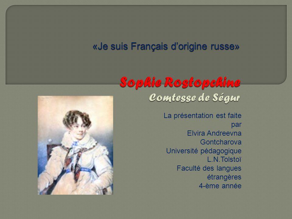 «Je suis Français d'origine russe» Sophie Rostopchine Comtesse de Ségur
