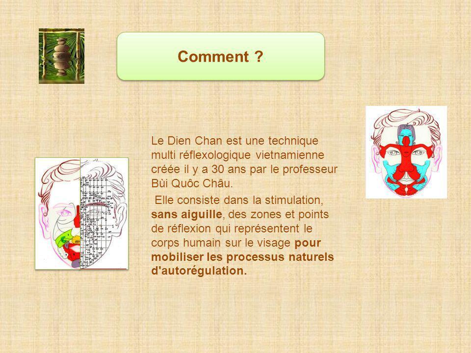 Comment Le Dien Chan est une technique multi réflexologique vietnamienne créée il y a 30 ans par le professeur Bùi Quôc Châu.