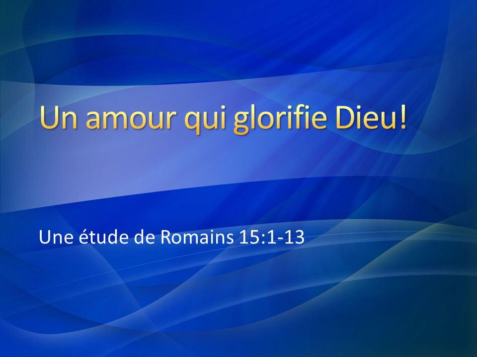 Un amour qui glorifie Dieu!