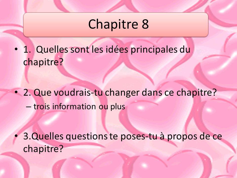 Chapitre 8 1. Quelles sont les idées principales du chapitre