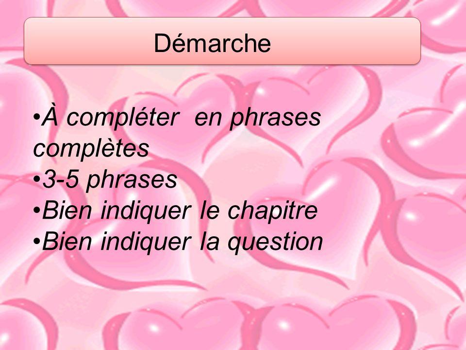 Démarche À compléter en phrases complètes. 3-5 phrases.