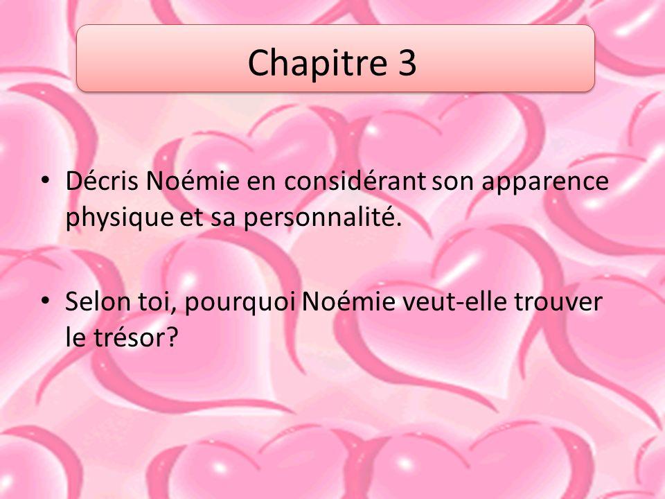Chapitre 3 Décris Noémie en considérant son apparence physique et sa personnalité.
