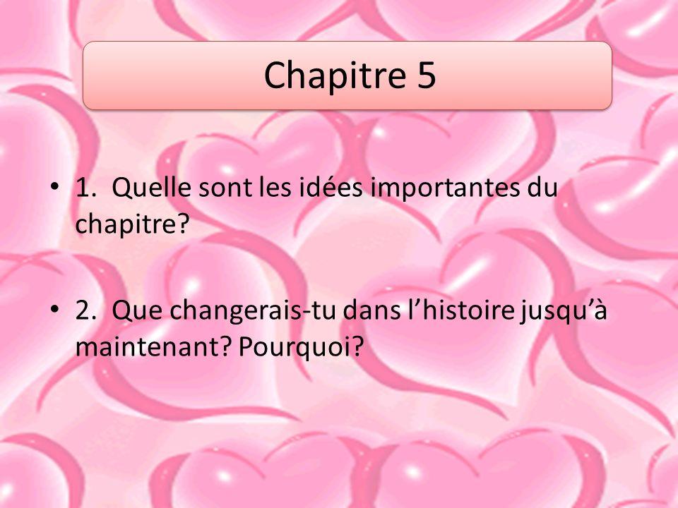 Chapitre 5 1. Quelle sont les idées importantes du chapitre